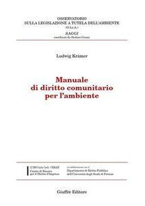 Foto Cover di Manuale di diritto comunitario per l'ambiente, Libro di Ludwig Krämer, edito da Giuffrè