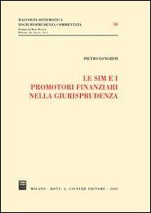 Foto Cover di Le SIM e i promotori finanziari nella giurisprudenza, Libro di Pietro Longhini, edito da Giuffrè