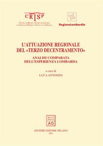 Libro L' attuazione regionale del «terzo decentramento». Analisi comparata dell'esperienza lombarda