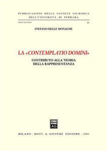 Libro La «contemplatio domini». Contributo alla teoria della rappresentanza Stefano Delle Monache