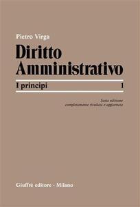 Diritto amministrativo. Vol. 1: I principi.