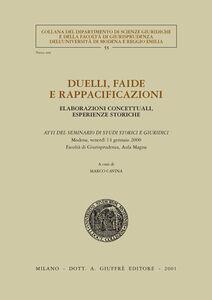 Libro Duelli, faide e rappacificazioni. Elaborazioni concettuali, esperienze storiche. Atti del Seminario di studi storici e giuridici (Modena, 14 gennaio 2000)