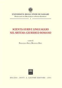 Libro Scientia iuris e linguaggio nel sistema giuridico romano. Atti del Convegno di studi (Sassari, 22-23 novembre 1996)