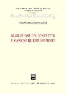 Libro Risoluzione del contratto e sanzione dell'inadempiente Giovanni F. Basini