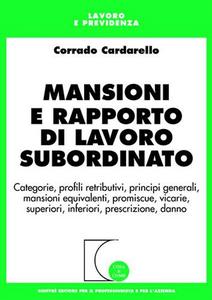 Libro Mansioni e rapporto di lavoro subordinato Corrado Cardarello