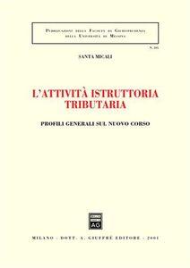 Libro L' attività istruttoria tributaria. Profili generali sul nuovo corso Santa Micali