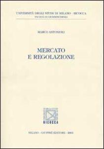 Libro Mercato e regolazione Marco Antonioli