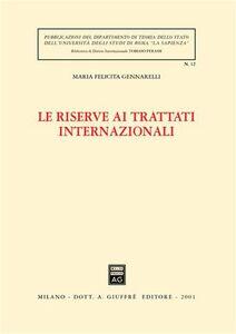 Foto Cover di Le riserve ai trattati internazionali, Libro di M. Felicita Gennarelli, edito da Giuffrè