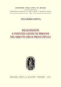 Libro Ricognizioni e individuazioni di persone nel diritto delle prove penali Anna M. Capitta