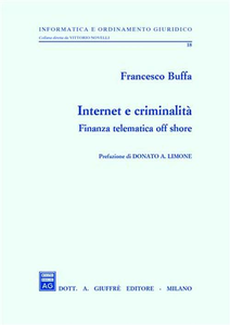 Libro Internet e criminalità. Finanza telematica off shore Francesco Buffa