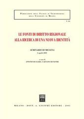 Le fonti di diritto regionale alla ricerca di una nuova identità. Atti del Seminario (Messina, 6 aprile 2001)