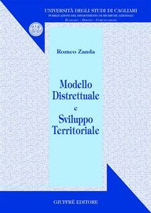 Foto Cover di Modello distrettuale e sviluppo territoriale, Libro di Romeo Zanda, edito da Giuffrè