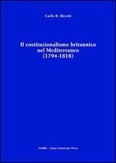 Il costituzionalismo britannico nel Mediterraneo (1794-1818)