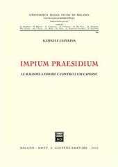 Impium praesidium. Le ragioni a favore e contro l'usucapione