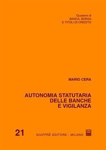Libro Autonomia statutaria delle banche e vigilanza Mario Cera