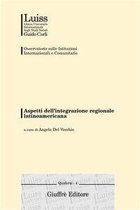 Foto Cover di Aspetti dell'integrazione regionale latinoamericana. Atti del Convegno (Roma, 13 gennaio 2000), Libro di  edito da Giuffrè