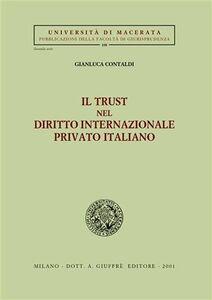 Foto Cover di Il trust nel diritto internazionale privato italiano, Libro di Gianluca Contaldi, edito da Giuffrè