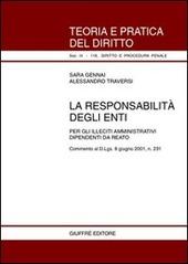 La responsabilità degli enti. Per gli illeciti amministrativi dipendenti da reato. Commento al D.Lgs. 8 giugno 2001, n. 231