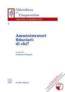 Libro Amministratori fiduciari: di chi? Con CD-ROM