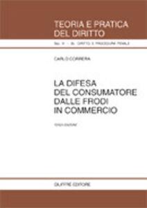 Libro La difesa del consumatore dalle frodi in commercio Carlo Correra