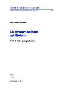 La procreazione artificiale. Profili di diritto giurisprudenziale - Giuseppe Cassano - copertina