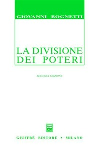 La divisione dei poteri. Saggio di diritto comparato - Bognetti Giovanni - wuz.it