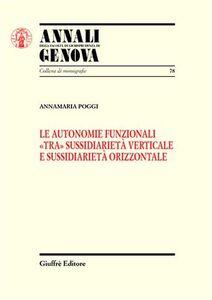 Le autonomie funzionali «tra» sussidiarietà verticale e sussidiarietà orizzontale