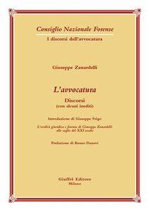 Libro L' avvocatura. Discorsi (con alcuni inediti) Giuseppe Zanardelli