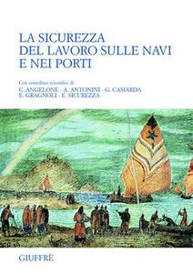 Libro La sicurezza del lavoro sulle navi e nei porti