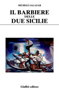 Libro Il barbiere delle Due Sicilie Michele Salazar