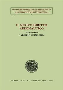 Foto Cover di Il nuovo diritto aeronautico. In ricordo di Gabriele Silingardi, Libro di  edito da Giuffrè