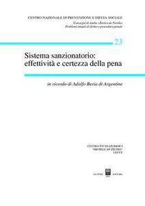 Libro Sistema sanzionatorio: effettività e certezza della pena. In ricordo di Adolfo Beria di Argentine. Atti del Convegno di studio (Casarano-Gallipoli, 2000)