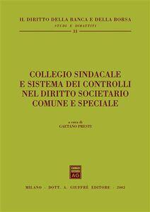 Foto Cover di Collegio sindacale e sistema dei controlli nel diritto societario comune e speciale, Libro di  edito da Giuffrè