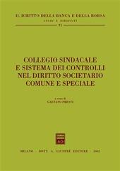 Collegio sindacale e sistema dei controlli nel diritto societario comune e speciale