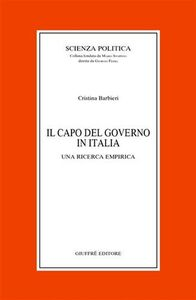 Libro Il capo del governo in Italia. Una ricerca empirica Cristina Barbieri