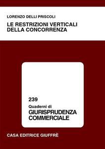 Libro Le restrizioni verticali della concorrenza Lorenzo Delli Priscoli