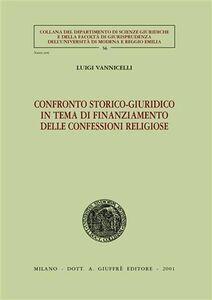 Foto Cover di Confronto storico-giuridico in tema di finanziamento delle confessioni religiose, Libro di Luigi Vannicelli, edito da Giuffrè