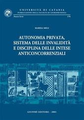 Autonomia privata, sistema delle invalidità e disciplina delle intese anticoncorrenziali