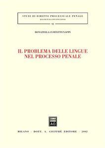 Foto Cover di Il problema delle lingue nel processo penale, Libro di Donatella Curtotti Nappi, edito da Giuffrè