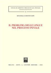 Libro Il problema delle lingue nel processo penale Donatella Curtotti Nappi