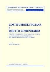 Costituzione italiana e diritto comunitario. Principi e tradizioni costituzionali comuni. La formazione giurisprudenziale del diritto costituzionale europeo
