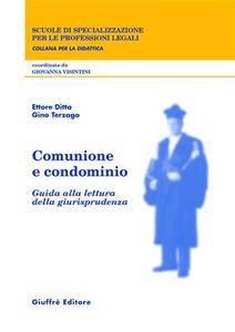 Libro Comunione e condominio. Guida alla lettura della giurisprudenza Ettore Ditta , Gino Terzago