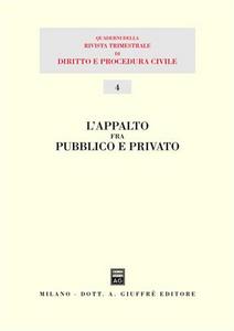 Libro L' appalto fra pubblico e privato. Atti del 12º Seminario (Milano, 16 dicembre 2000)