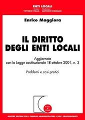 Il diritto degli enti locali. Aggiornato con la Legge costituzionale 18 ottobre 2001, n.3. Problemi e casi pratici