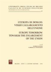 L' Europa di domani: verso l'allargamento dell'Unione-Europe tomorrow: towards the enlargement of the Union. Atti del Convegno (Milano, 15-17 febbraio 2001)