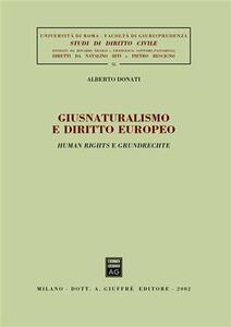 Giusnaturalismo e diritto europeo. Human rights e grundrechte - Alberto Donati - copertina