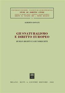 Libro Giusnaturalismo e diritto europeo. Human rights e grundrechte Alberto Donati