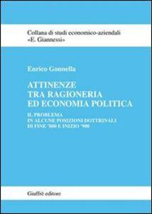 Libro Attinenze tra ragioneria ed economia politica. Il problema in alcune posizioni dottrinali di fine '800 e fine '900 Enrico Gonnella