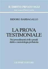 La prova testimoniale. Nei procedimenti civili e penali: diritto e metodologia probatoria