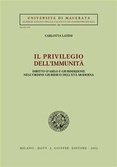 Il privilegio dell'immunità. Diritto d'asilo e giurisdizione nell'ordine giuridico dell'età moderna